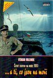 Otakar Mlejnek: …a ti, co jsou na moři cena od 240 Kč