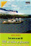 Otakar Mlejnek: 1000 mil vzhůru po Amazonce cena od 253 Kč