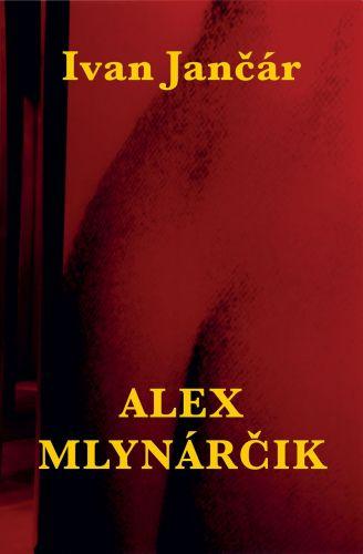 Ivan Jančár: Alex Mlynárčik cena od 1342 Kč