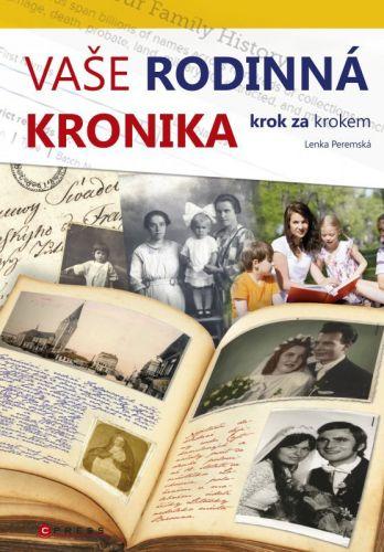 Lenka Peremská: Vaše rodinná kronika krok za krokem cena od 122 Kč