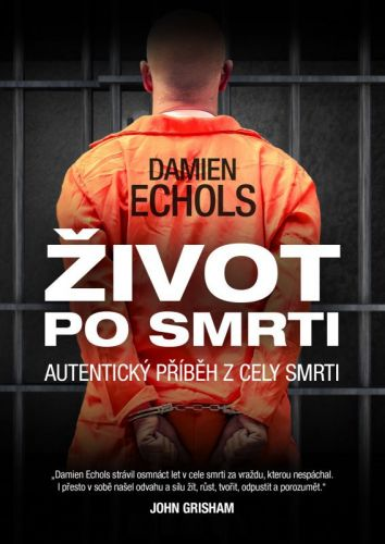 Damien Echols: Život po smrti cena od 250 Kč