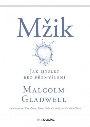Malcolm Gladwell: Mžik cena od 203 Kč