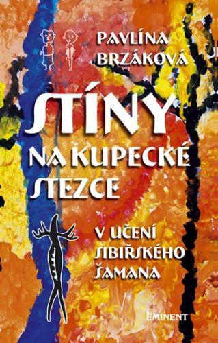 Pavlína Brzáková: Stíny na kupecké stezce cena od 164 Kč