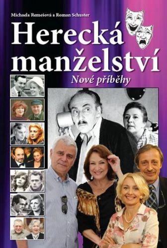 Michaela Remešová, Roman Schuster: Herecká manželství - Nové příběhy cena od 199 Kč