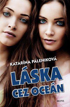 Katarína Páleniková: Láska cez oceán cena od 172 Kč