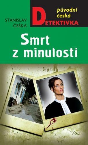 Stanislav Češka: Smrt z minulosti cena od 199 Kč