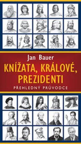 Jan Bauer: Knížata, králové, prezidenti cena od 232 Kč