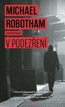 Michael Robotham: V podezření / Podezřelý cena od 199 Kč