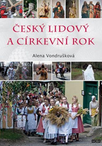 Alena Vondrušková: Český lidový a církevní rok cena od 319 Kč