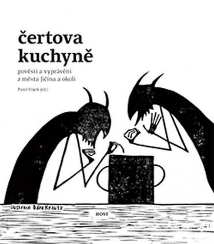 Pavel Hájek, Bára Krautz: Čertova kuchyně - Pověsti a vyprávění z města Jičína a okolí cena od 240 Kč