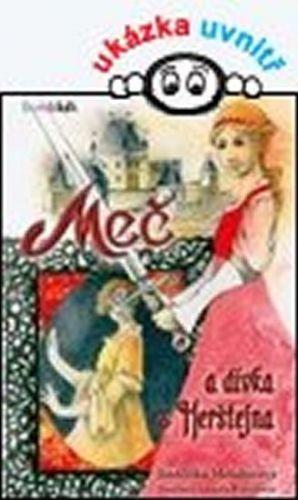 Jindřiška Mendozová: Meč a dívka z Herštejna cena od 83 Kč