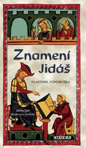 Vlastimil Vondruška: Znamení Jidáš cena od 223 Kč