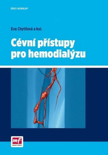 Eva Chytilová: Cévní přístupy pro hemodialýzu cena od 313 Kč