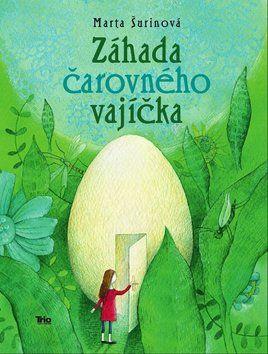 Marta Šurinová: Záhada čarovného vajíčka cena od 152 Kč