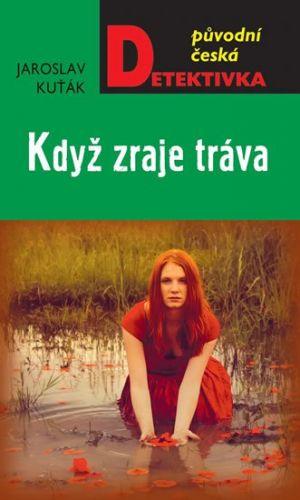 Jaroslav Kuťák: Když zraje tráva cena od 135 Kč