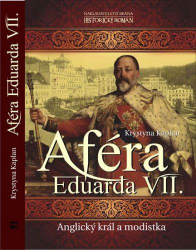 Krystyna Kaplan: Aféra Eduarda VII. - Anglický král a modistka cena od 187 Kč