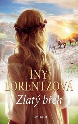 Iny Lorentz: Zlatý břeh cena od 279 Kč