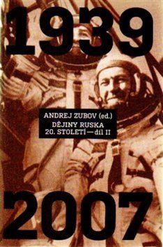 Andrej Zubov: Dějiny Ruska 20. století 2.díl cena od 538 Kč
