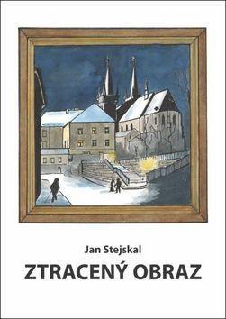 Jan Stejskal: Ztracený obraz cena od 87 Kč