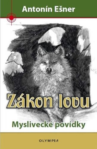 Antonín Ešner: Zákon lovu - Myslivecké povídky cena od 128 Kč