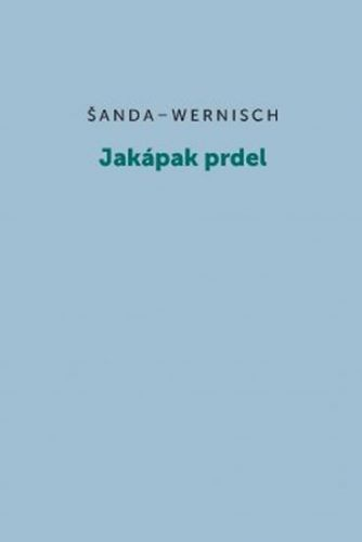 Michal Šanda, Ivan Wernisch: Jakápak prdel cena od 115 Kč