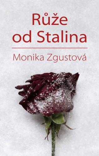 Monika Zgustová: Růže od Stalina cena od 200 Kč