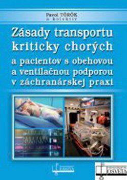 Pavol Török: Zásady transportu kriticky chorých a pacientov s obehovou a ventilačnou podporou cena od 188 Kč