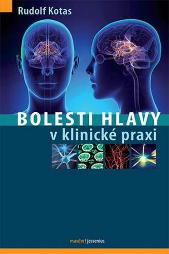 Rudolf Kotas: Bolesti hlavy v klinické praxi cena od 373 Kč