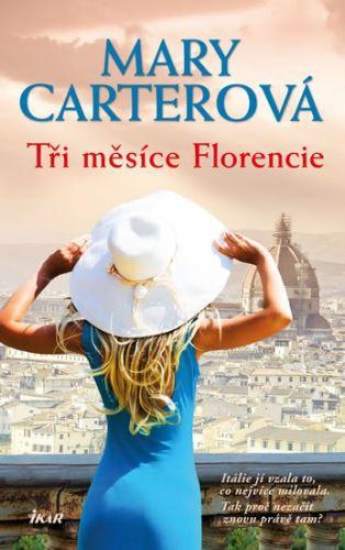 Carterová Mary: Tři měsíce Florencie cena od 239 Kč
