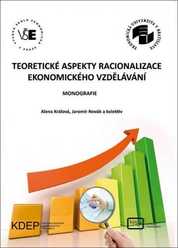 Teoretické aspekty racionalizace ekonomického vzdělávání cena od 318 Kč