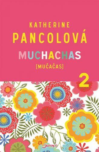 Katherine Pancol: Muchachas (MUČAČAS) II. cena od 190 Kč