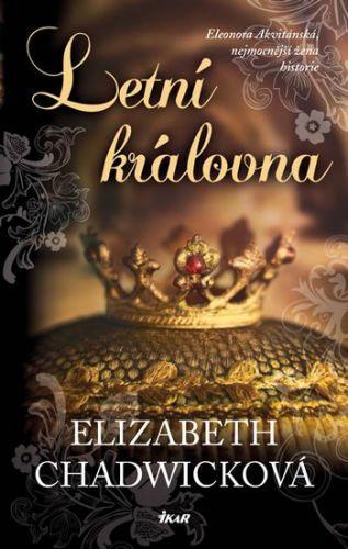 Elizabeth Chadwick: Letní královna cena od 279 Kč
