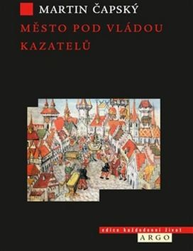 Martin Čapský: Město pod vládou kazatelů cena od 148 Kč