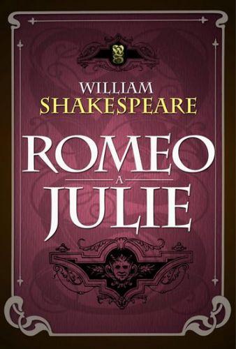 William Shakespeare: Romeo a Julie cena od 135 Kč