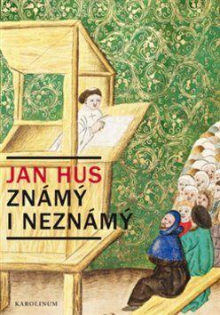 Jiří Kejř: Jan Hus známý i neznámý cena od 151 Kč