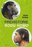 Václav Soukup: Prehistorie rodu Homo cena od 908 Kč