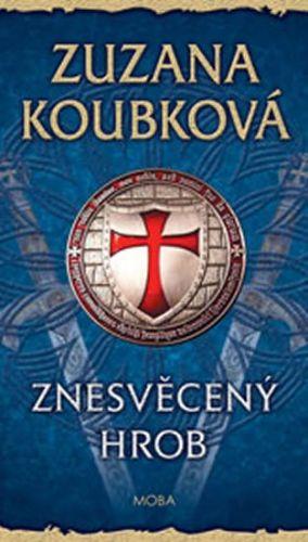 Zuzana Koubková: Znesvěcený hrob cena od 199 Kč