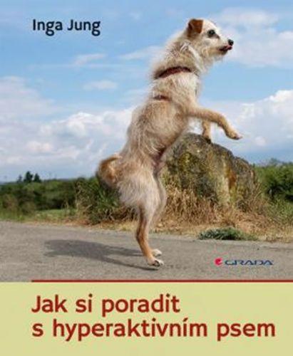 Inga Jung: Jak si poradit s hyperaktivním psem cena od 255 Kč