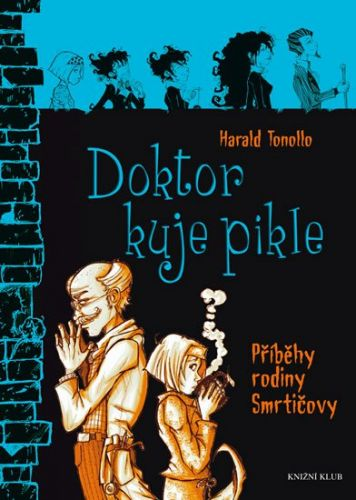 Harald Tonollo: Smrtičovi 6: Doktor kuje pikle cena od 159 Kč