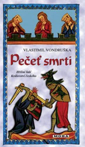 Vlastimil Vondruška: Pečeť smrti - Hříšní lidé království českého cena od 219 Kč