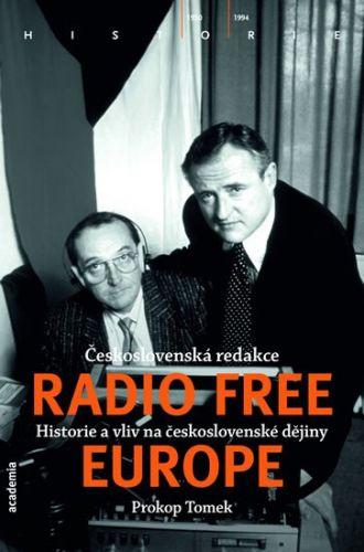 Prokop Tomek: Československá redakce Radio Free Europe - Historie a vliv na československé dějiny cena od 244 Kč