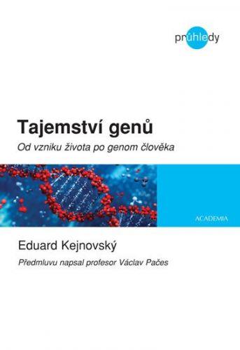 Eduard Kejnovský: Tajemství genů - Od vzniku života po genom člověka cena od 156 Kč