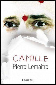 Pierre Lemaitre: Camille cena od 128 Kč