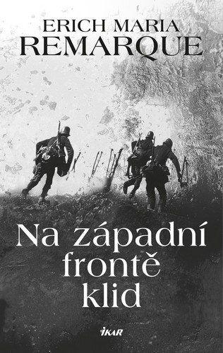 Erich Maria Remarque: Na západní frontě klid cena od 199 Kč