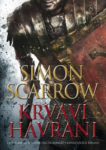 Simon Scarrow: Krvaví havrani cena od 229 Kč