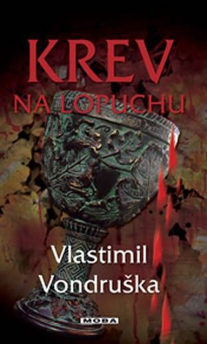 Vlastimil Vondruška: Krev na lopuchu cena od 223 Kč