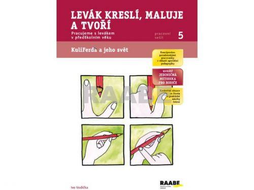Ivo Vodička, Ladislava Linajová: Levák kreslí, maluje a tvoří - Pracovní sešit 5 cena od 42 Kč