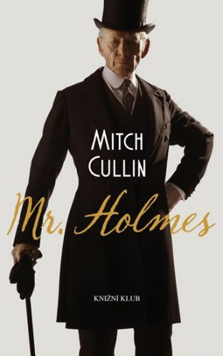 Mitch Cullin: Mr. Holmes cena od 79 Kč