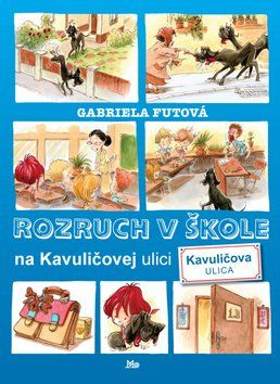 Gabriela Futová, Viktor Csiba: Rozruch v škole na Kavuličovej ulici cena od 134 Kč