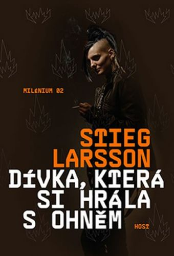 Stieg Larsson: Dívka, která si hrála s ohněm cena od 220 Kč